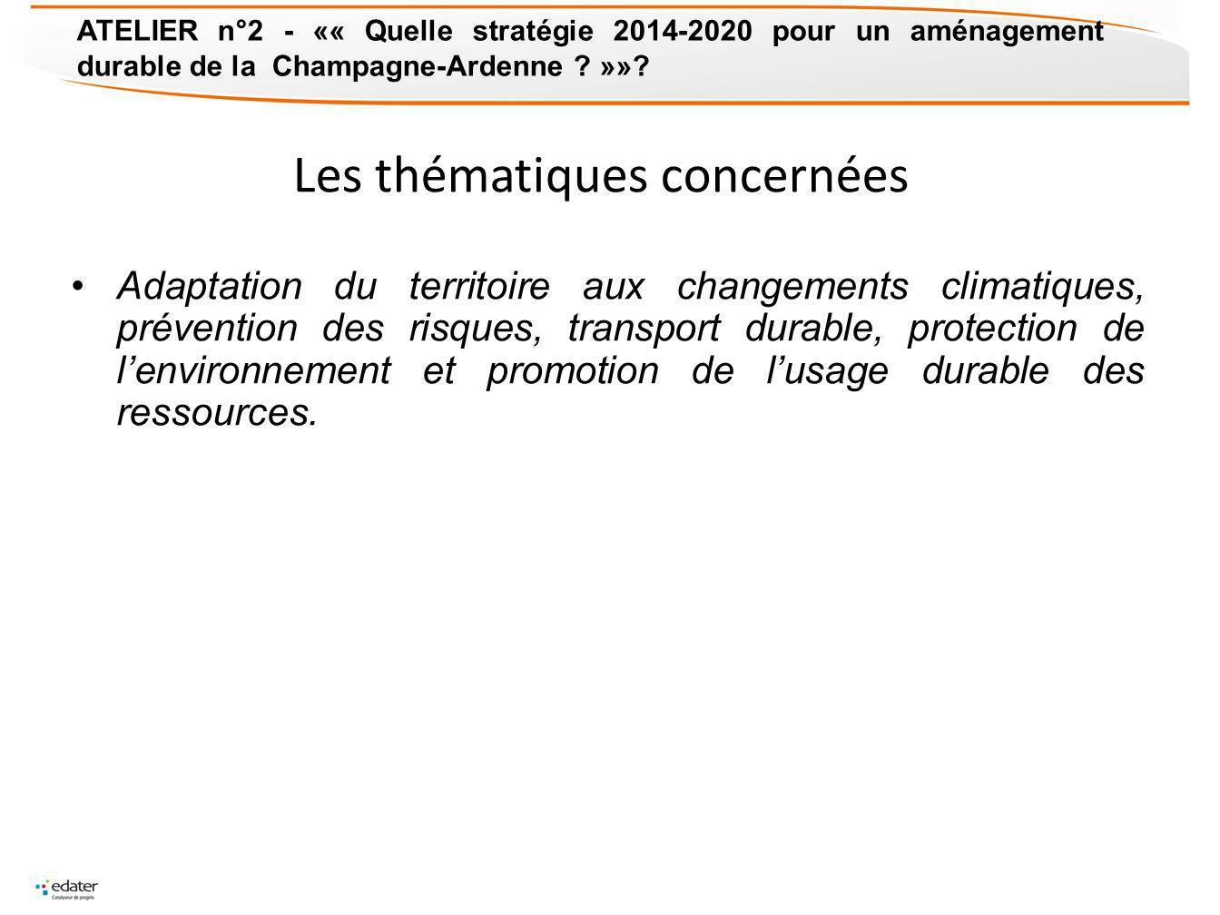 Les thématiques concernées Adaptation du territoire aux changements climatiques, prévention des risques, transport durable, protection de lenvironneme