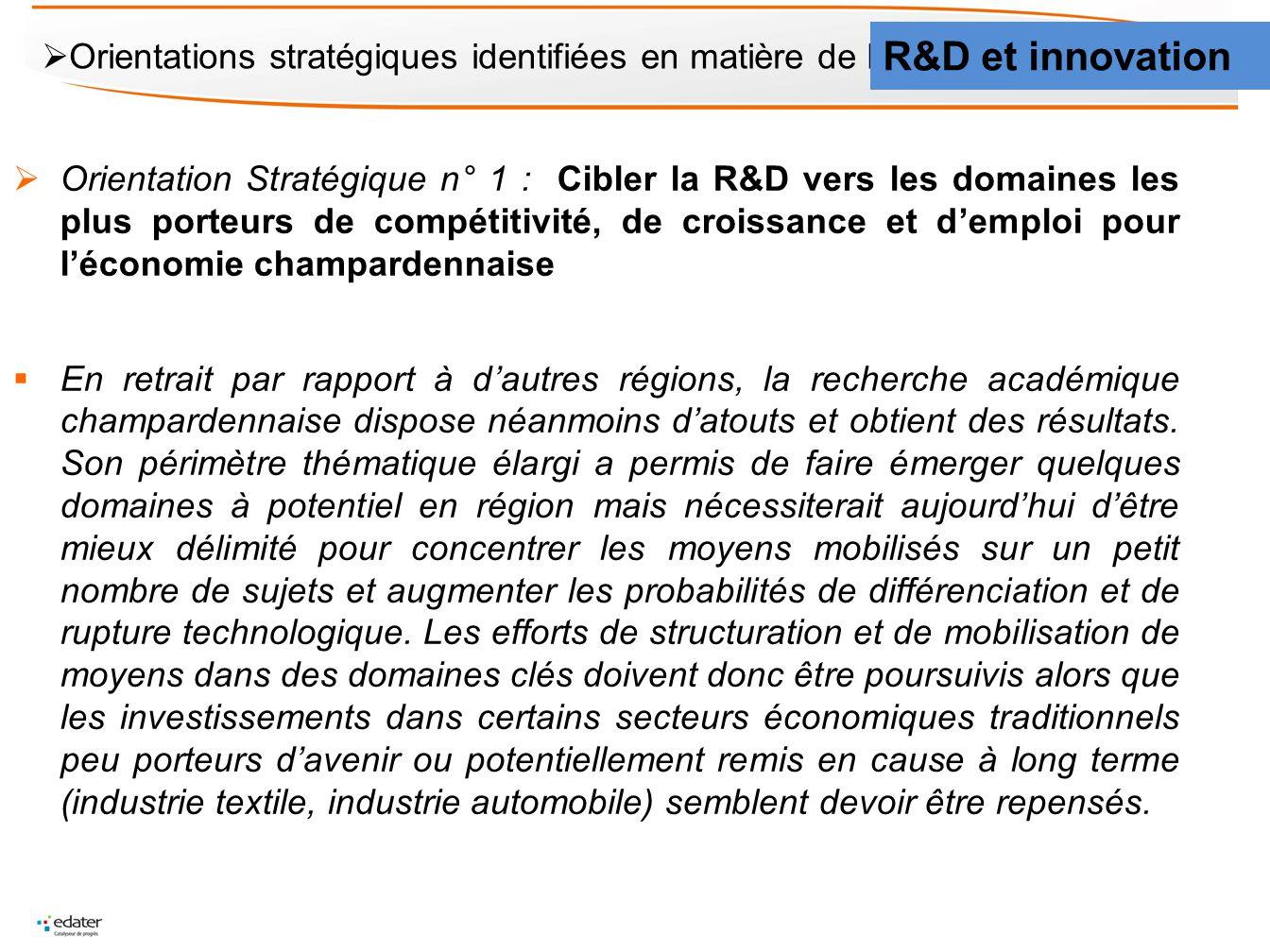 Orientations stratégiques identifiées en matière de R&D et dinnovation R&D et innovation Orientation Stratégique n° 1 : Cibler la R&D vers les domaine