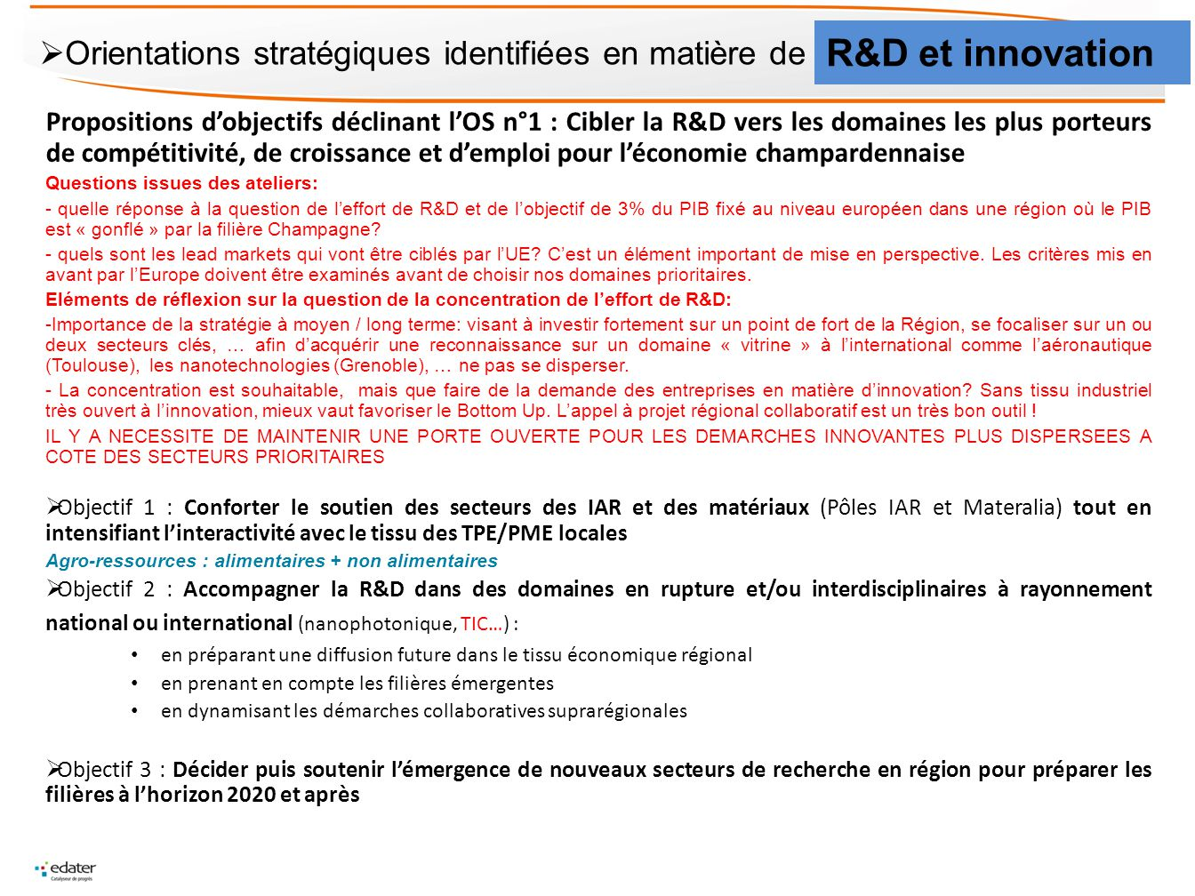 Propositions dobjectifs déclinant lOS n°1 : Cibler la R&D vers les domaines les plus porteurs de compétitivité, de croissance et demploi pour léconomi
