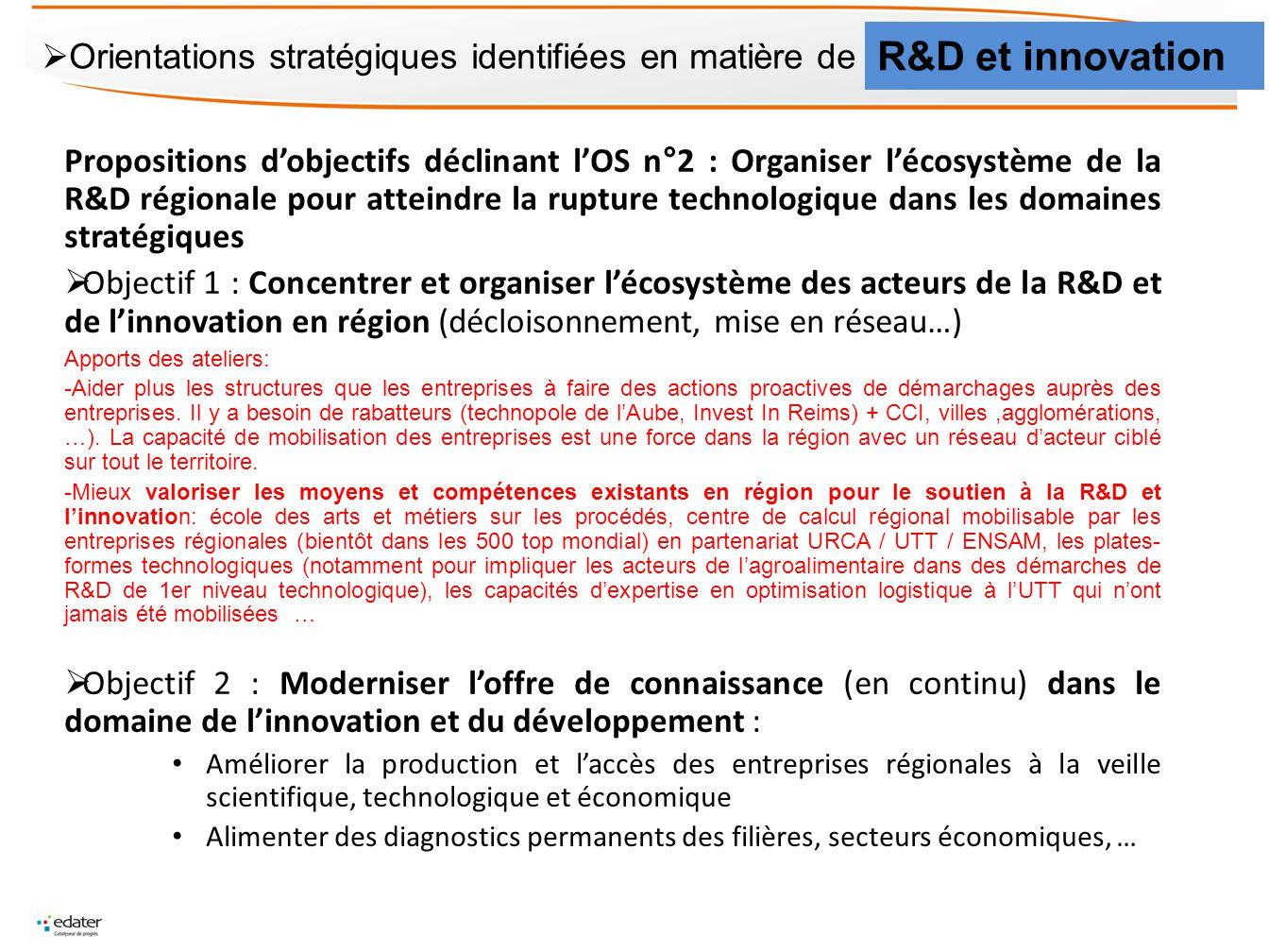 Propositions dobjectifs déclinant lOS n°2 : Organiser lécosystème de la R&D régionale pour atteindre la rupture technologique dans les domaines straté