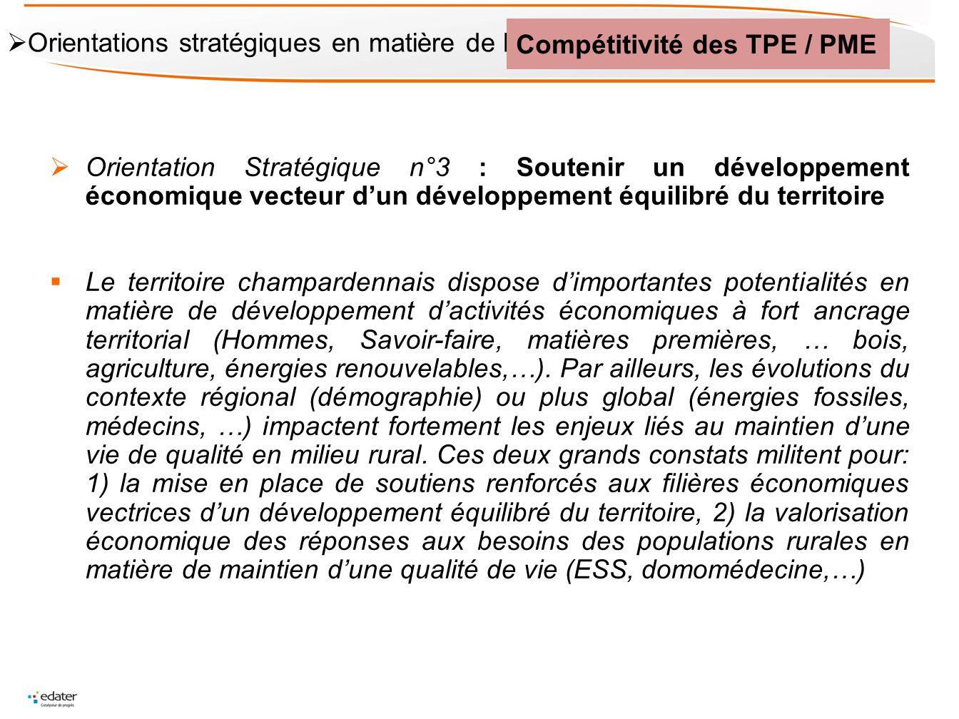 Orientation Stratégique n°3 : Soutenir un développement économique vecteur dun développement équilibré du territoire Le territoire champardennais disp
