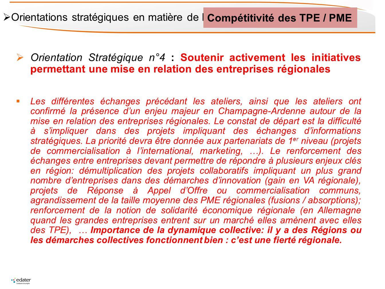Orientation Stratégique n°4 : Soutenir activement les initiatives permettant une mise en relation des entreprises régionales Les différentes échanges