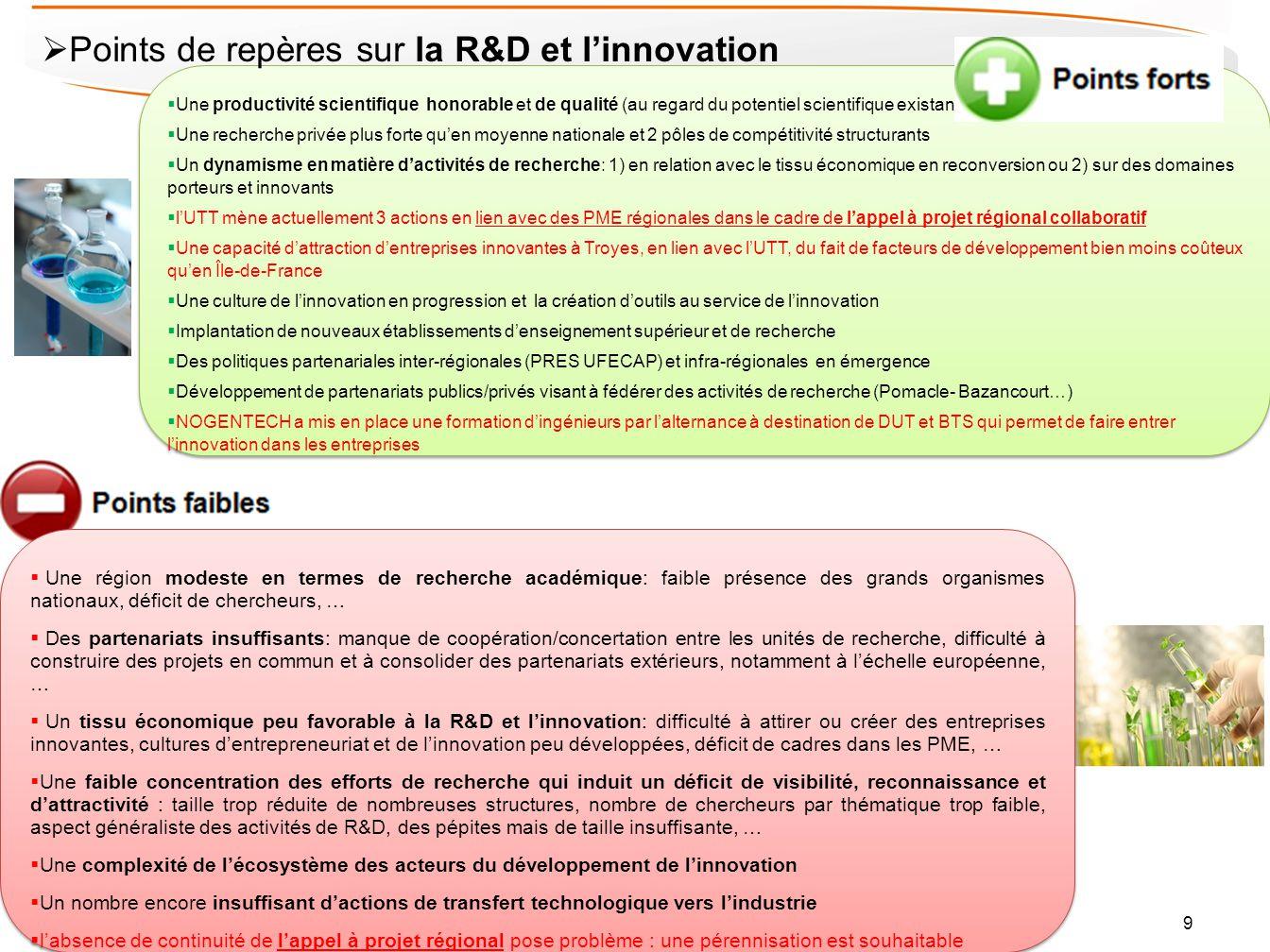 Orientations stratégiques identifiées en matière de R&D et dinnovation R&D et innovation Orientation Stratégique n° 2 : Organiser lécosystème de la R&D régionale pour atteindre la rupture technologique dans les domaines stratégiques Lorientation n°1 proposée présuppose une intervention ciblée sur des domaines ou « niches dinnovation » potentiellement porteurs pour le futur de léconomie régionale.