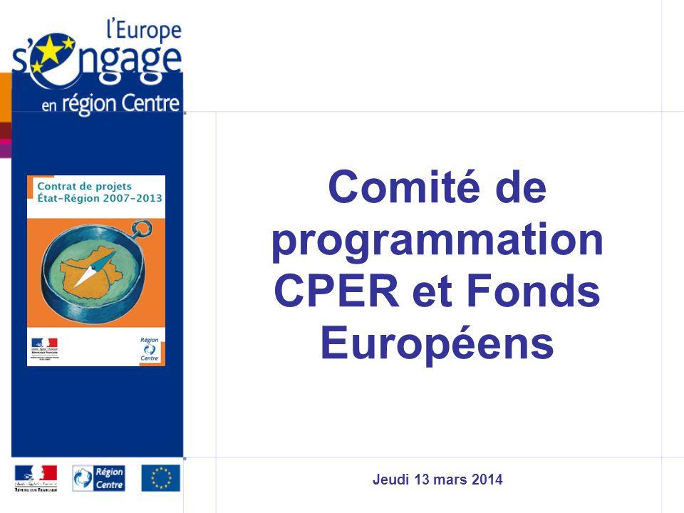Comité de programmation CPER et Fonds Européens Jeudi 13 mars 2014