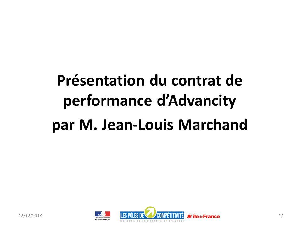 Présentation du contrat de performance dAdvancity par M. Jean-Louis Marchand 12/12/201321