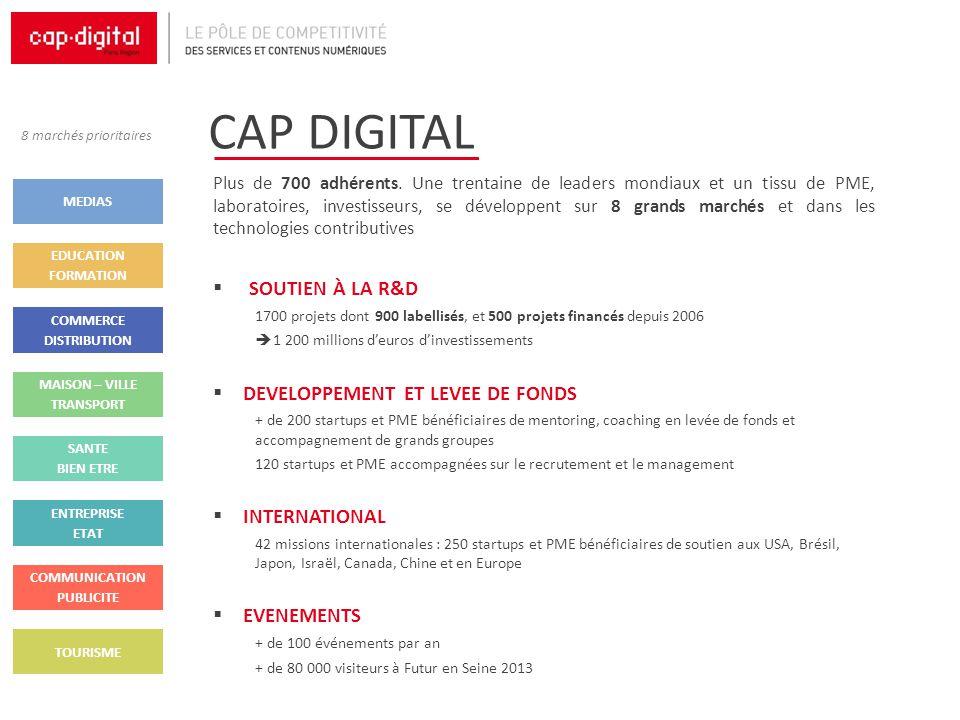 CAP DIGITAL Plus de 700 adhérents. Une trentaine de leaders mondiaux et un tissu de PME, laboratoires, investisseurs, se développent sur 8 grands marc