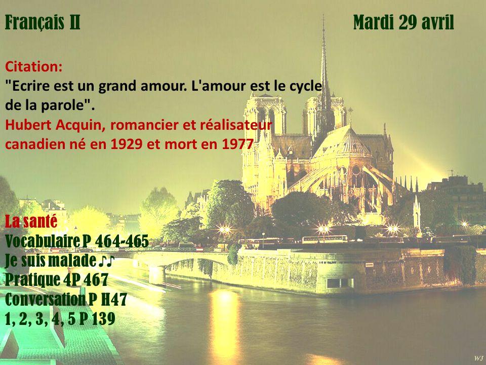 Mardi 1 avril Mardi 29 avrilFrançais III Citation: Ecrire est un grand amour.