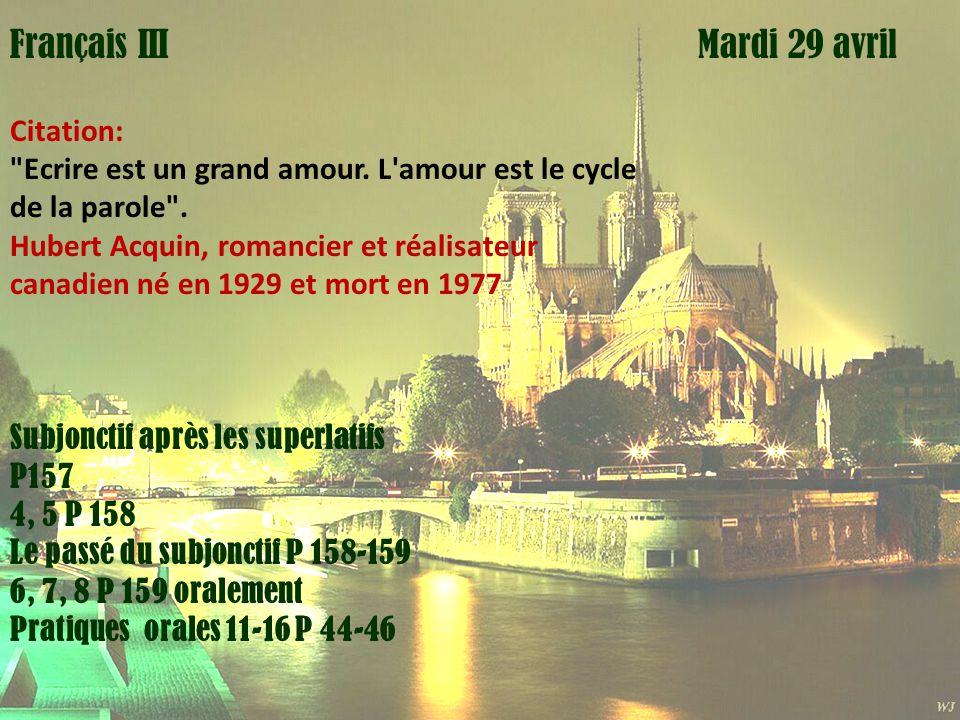 Mardi 1 avril Mardi 29 avrilFrançais I Citation: Ecrire est un grand amour.