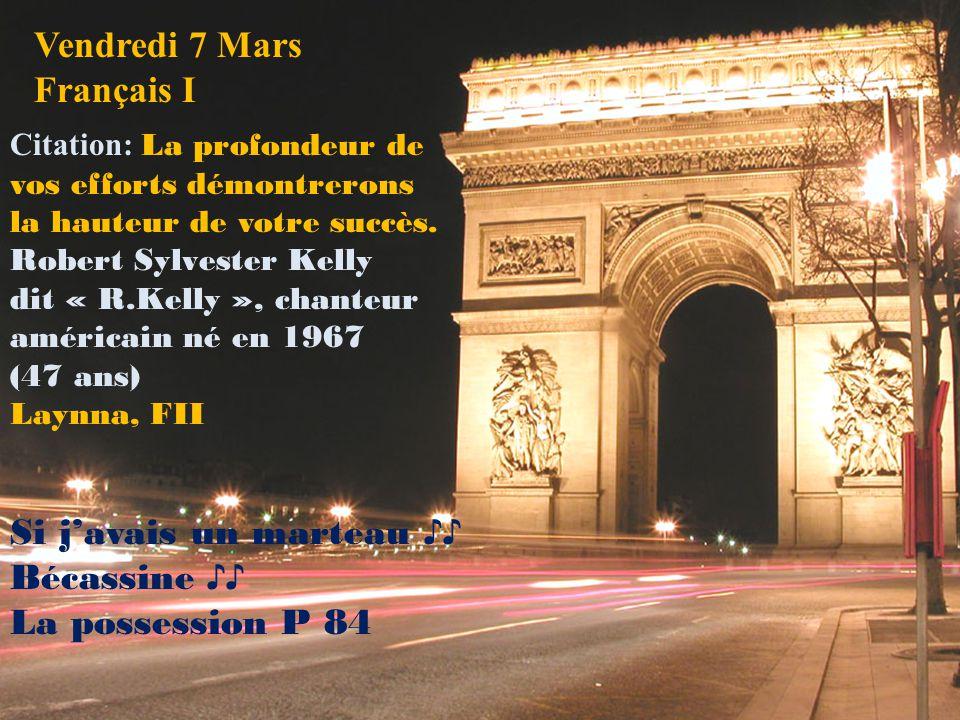 Vendredi 7 Mars Français I Citation: La profondeur de vos efforts démontrerons la hauteur de votre succès.