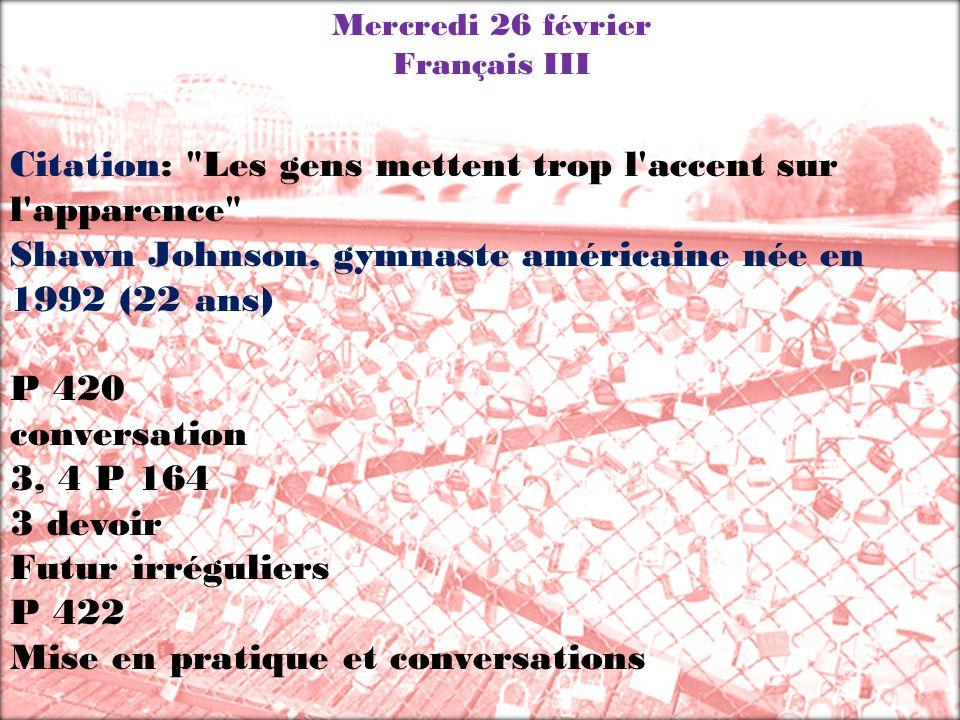Mercredi 26 février Français III Citation: