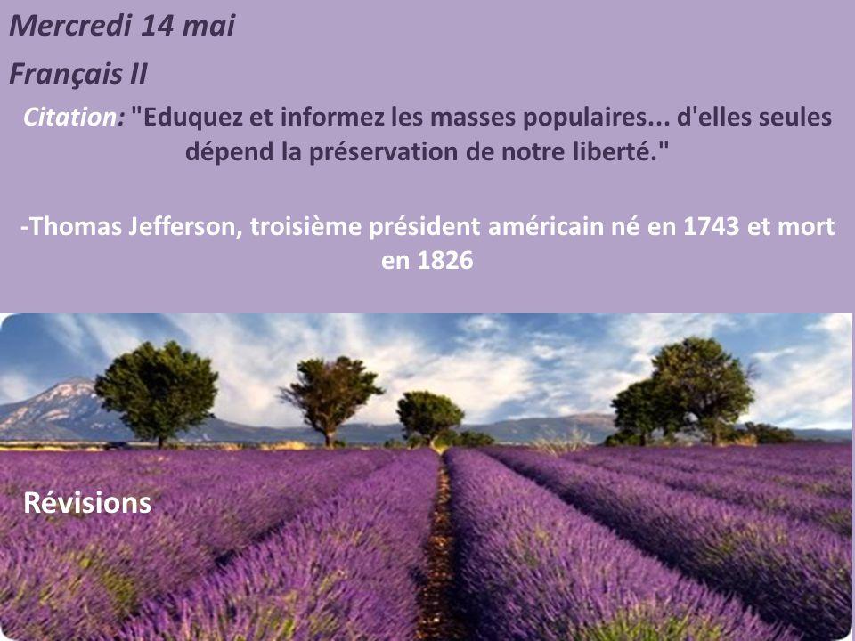 Mercredi 14 mai Français III Citation: Eduquez et informez les masses populaires...