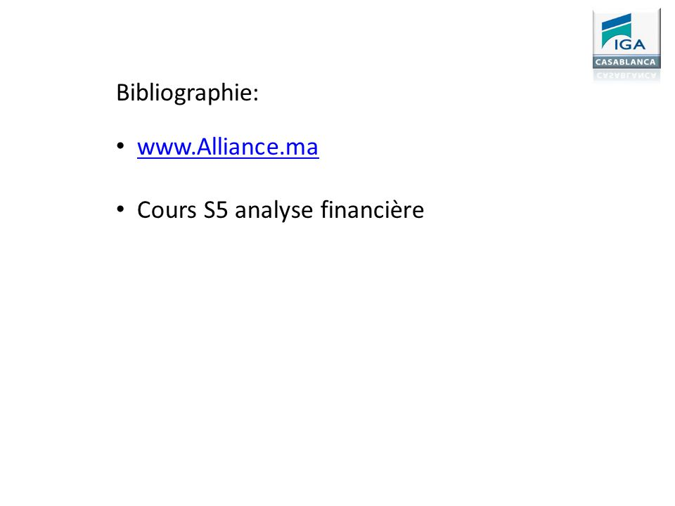 Bibliographie: www.Alliance.ma Cours S5 analyse financière