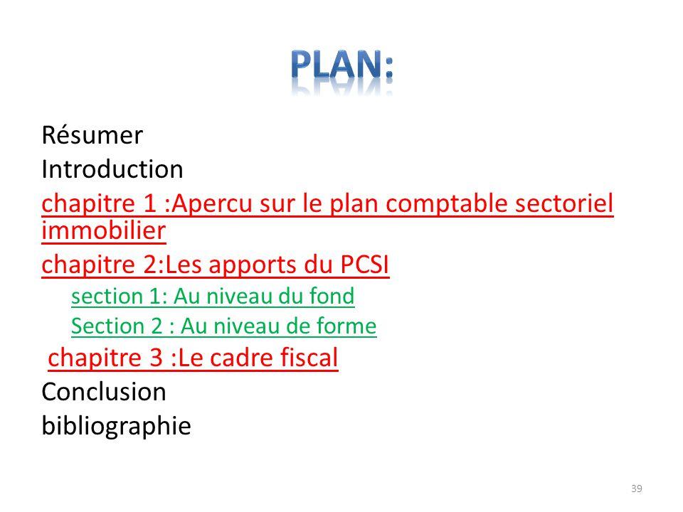 Résumer Introduction chapitre 1 :Apercu sur le plan comptable sectoriel immobilier chapitre 2:Les apports du PCSI section 1: Au niveau du fond Section
