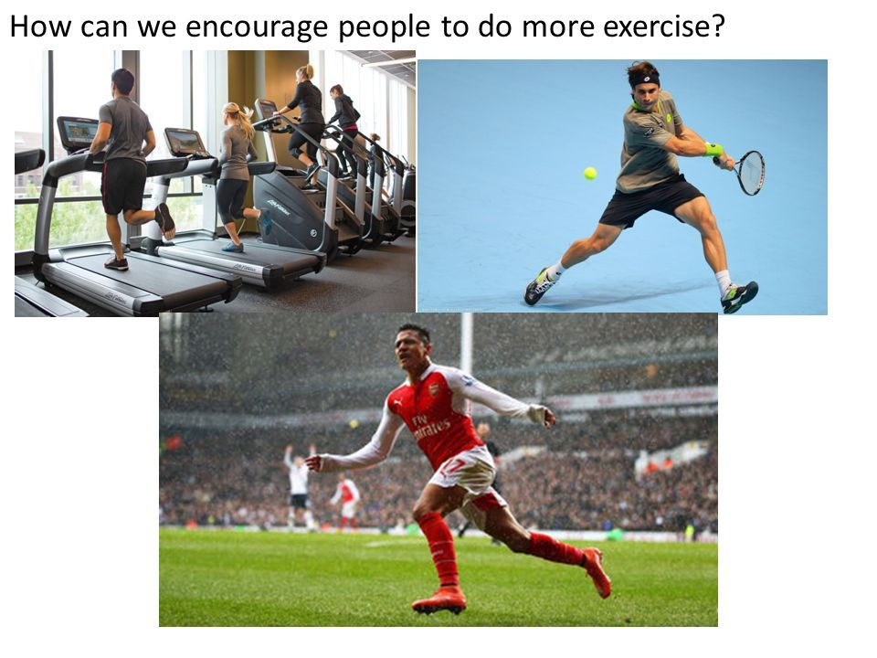 How can we encourage people to do more exercise