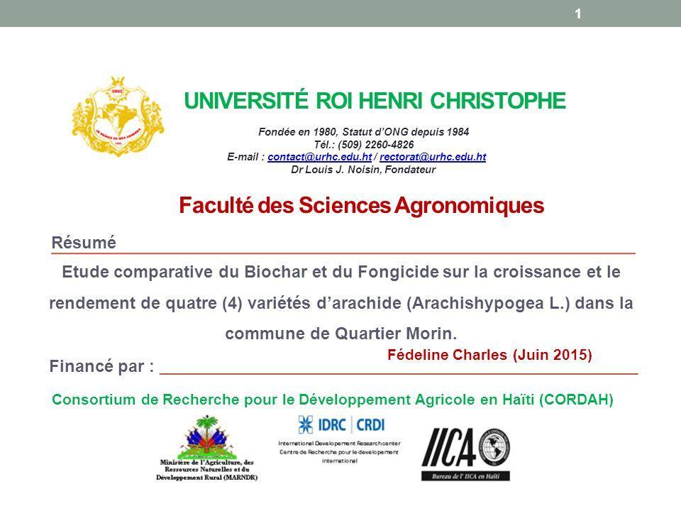 UNIVERSITÉ ROI HENRI CHRISTOPHE Etude comparative du Biochar et du Fongicide sur la croissance et le rendement de quatre (4) variétés d'arachide (Arachishypogea L.) dans la commune de Quartier Morin.