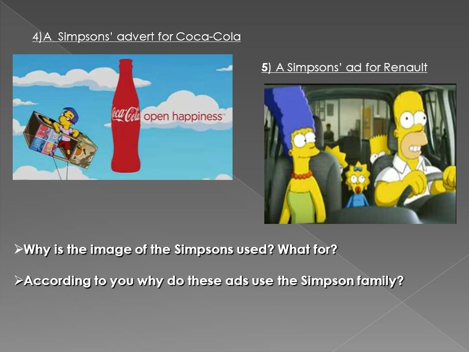 4)A Simpsons' advert for Coca-Cola Why is the image of the Simpsons used.