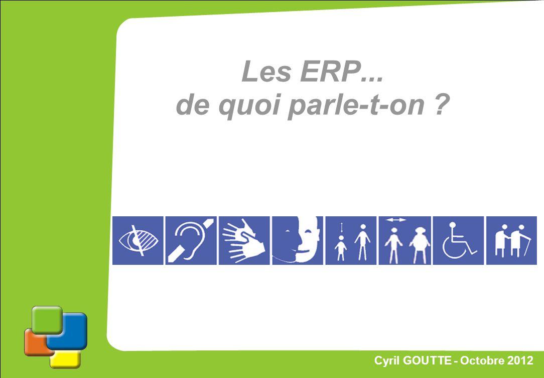 32 Cyril GOUTTE – Octobre 2012 Proposition de stratégie Les ERP... de quoi parle-t-on ? Cyril GOUTTE - Octobre 2012
