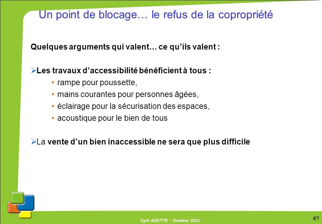 67 Cyril GOUTTE – Octobre 2012 67 Quelques arguments qui valent… ce quils valent : Les travaux daccessibilité bénéficient à tous : rampe pour poussett