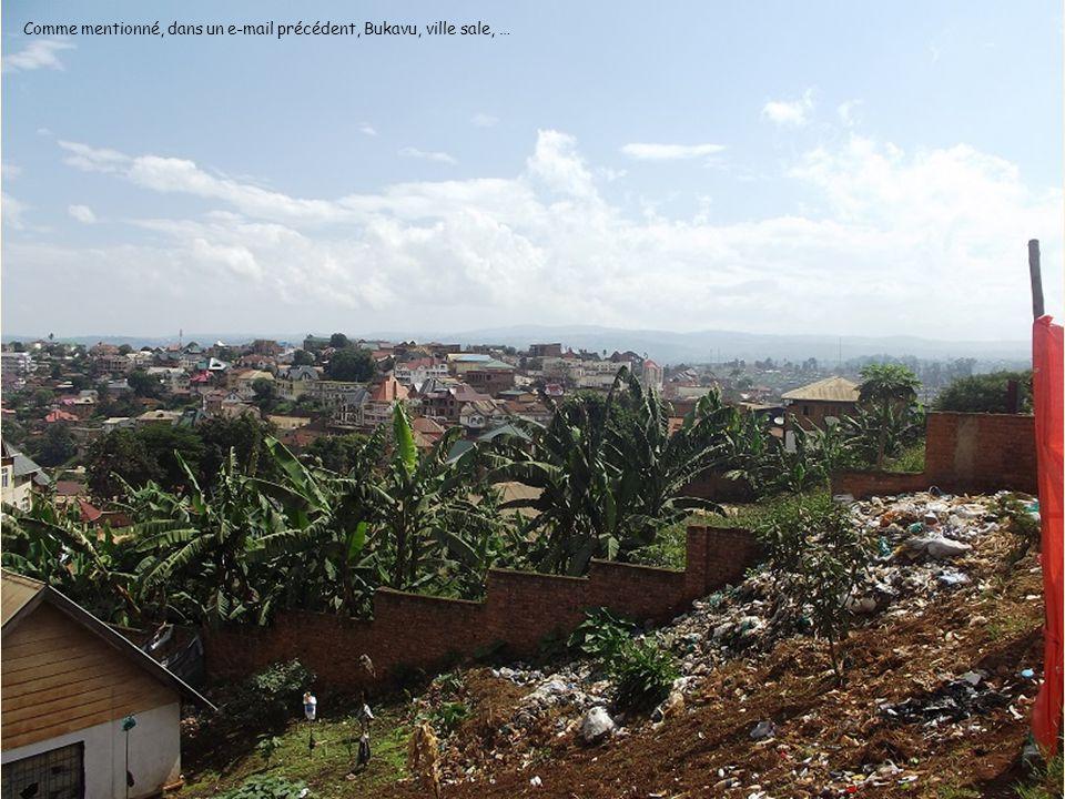 Comme mentionné, dans un e-mail précédent, Bukavu, ville sale, …