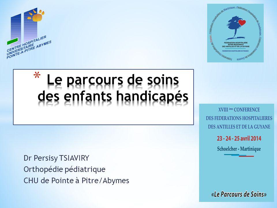 Dr Persisy TSIAVIRY Orthopédie pédiatrique CHU de Pointe à Pitre/Abymes
