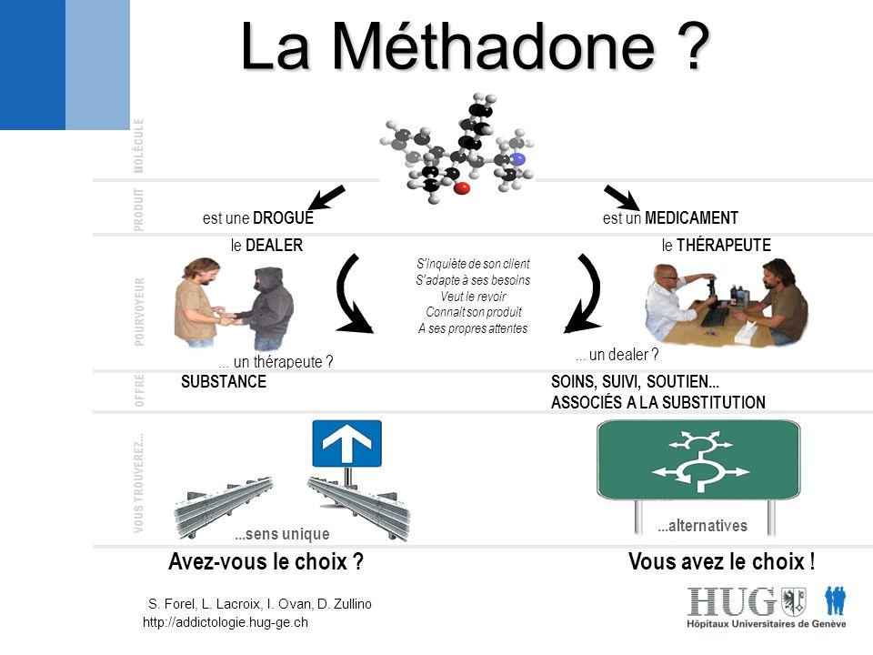 http://addictologie.hug-ge.ch est une DROGUE La Méthadone ? est un MEDICAMENT MOLÉCULE PRODUIT POURVOYEUR OFFRE SUBSTANCE SOINS, SUIVI, SOUTIEN... ASS