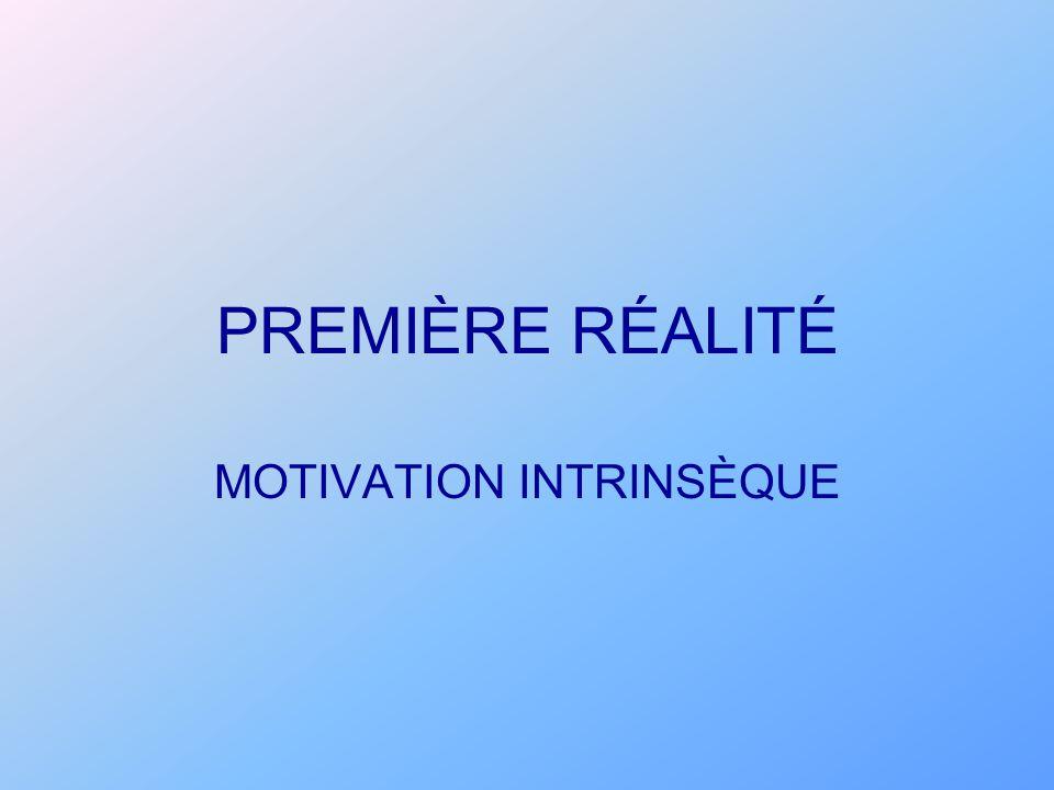 PREMIÈRE RÉALITÉ MOTIVATION INTRINSÈQUE