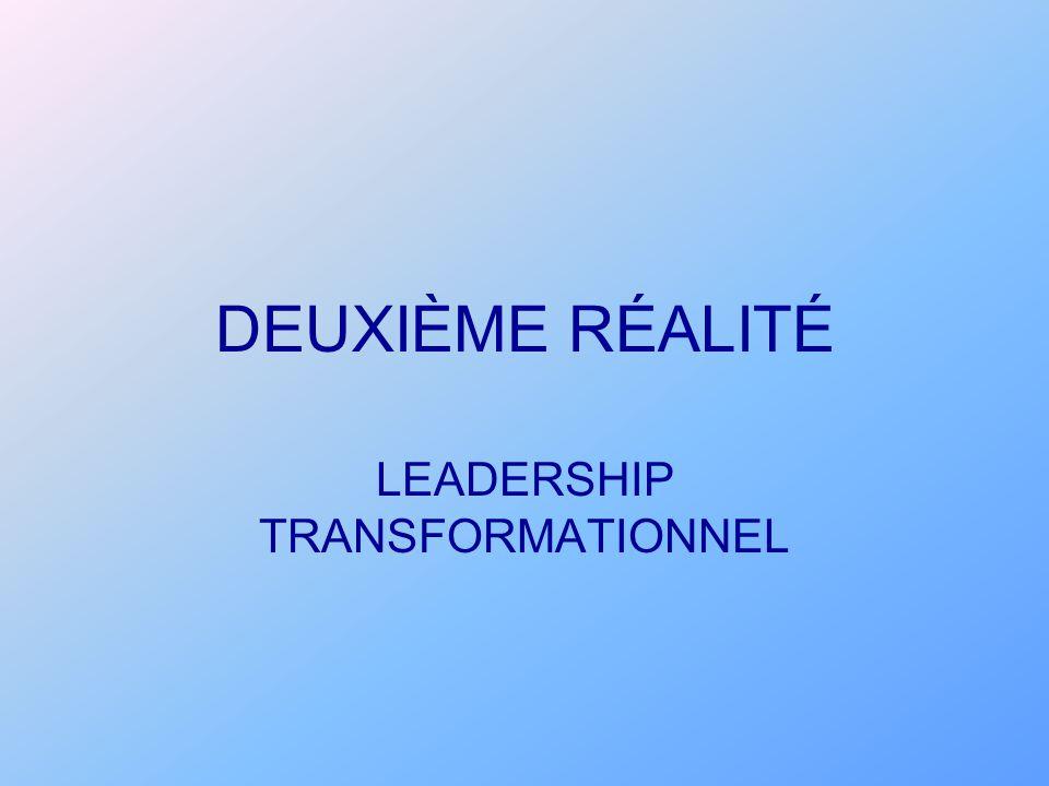 DEUXIÈME RÉALITÉ LEADERSHIP TRANSFORMATIONNEL