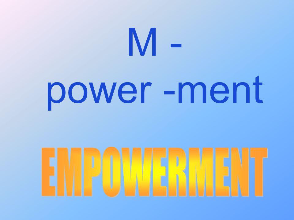 M - power -ment