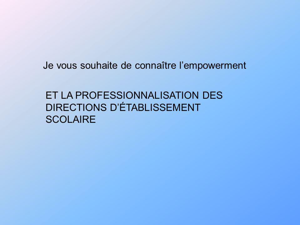 Je vous souhaite de connaître lempowerment ET LA PROFESSIONNALISATION DES DIRECTIONS DÉTABLISSEMENT SCOLAIRE