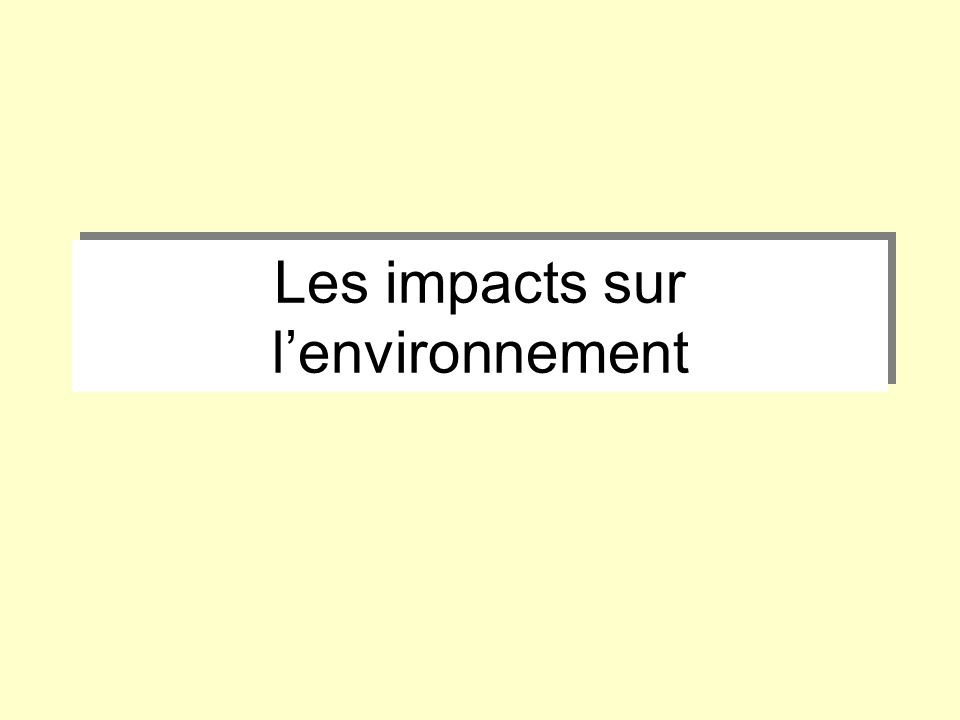 Les impacts sur lenvironnement