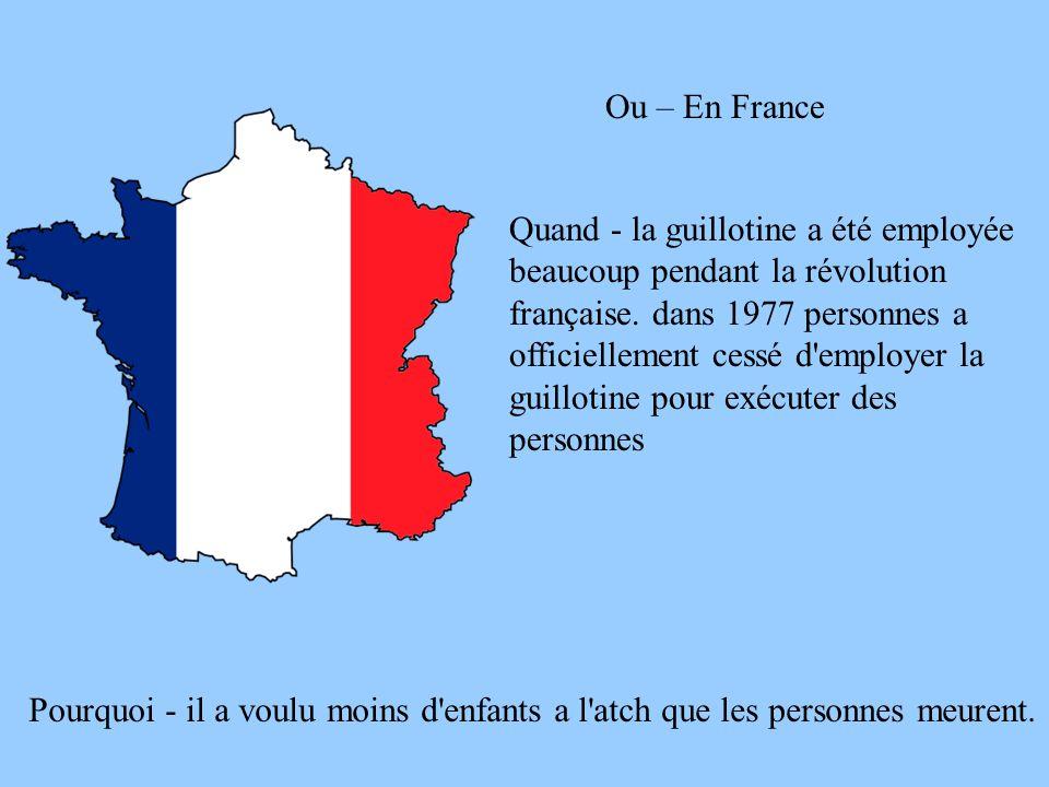 Quand - la guillotine a été employée beaucoup pendant la révolution française. dans 1977 personnes a officiellement cessé d'employer la guillotine pou
