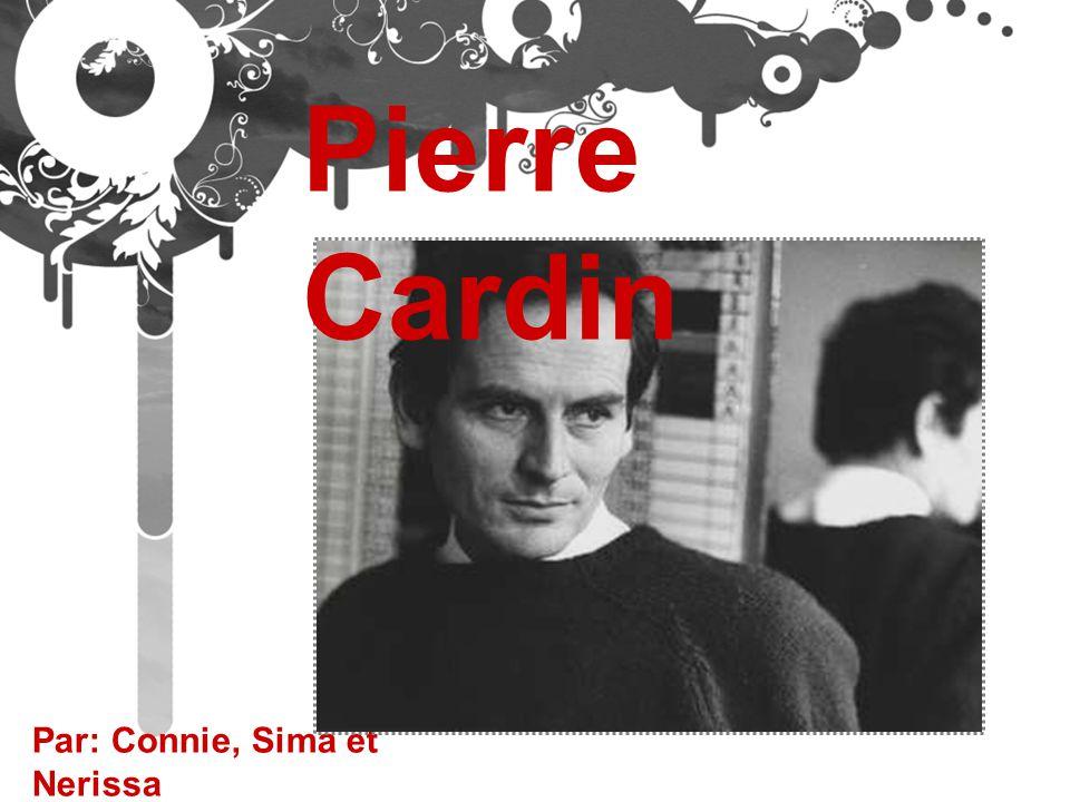Par: Connie, Sima et Nerissa Pierre Cardin