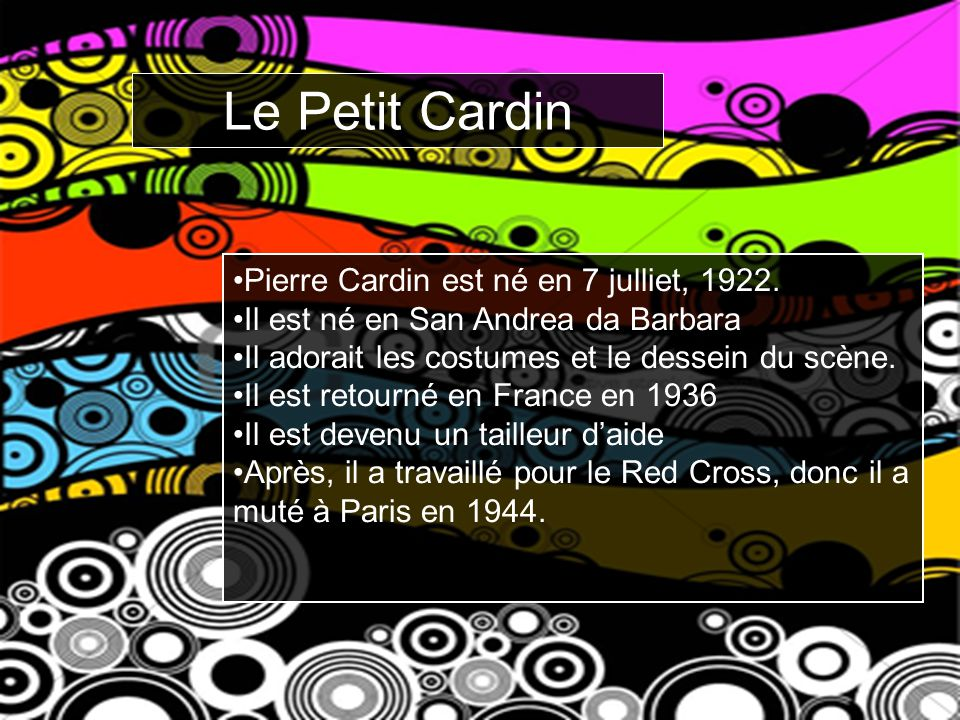 Pierre Cardin est né en 7 julliet, 1922.