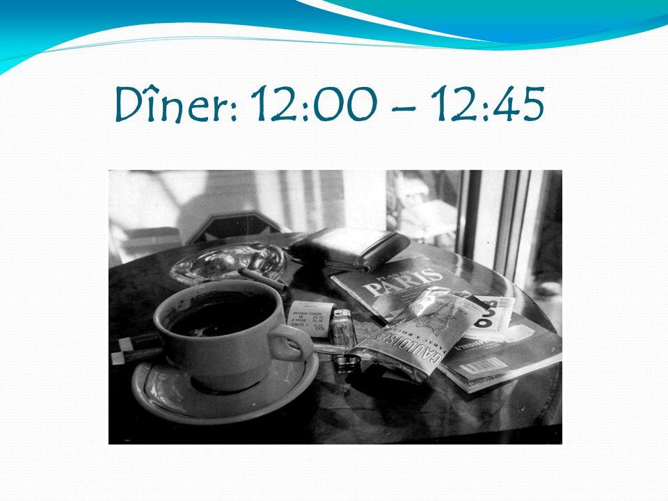 Dîner: 12:00 – 12:45