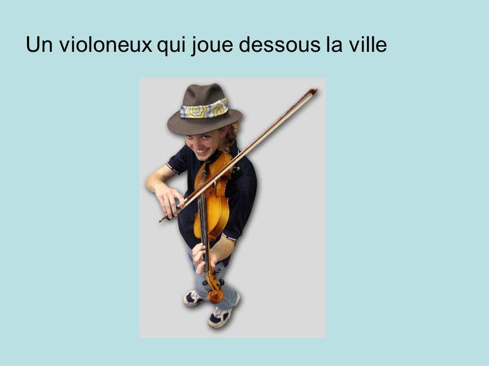 Un violoneux qui joue dessous la ville