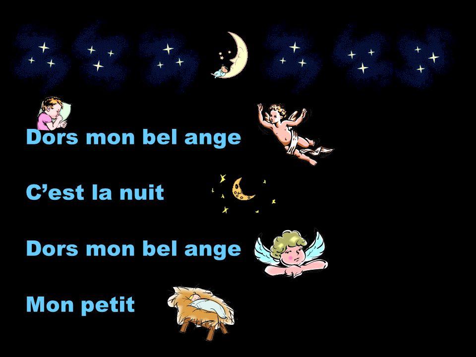 Dors mon bel ange Cest la nuit Dors mon bel ange Mon petit