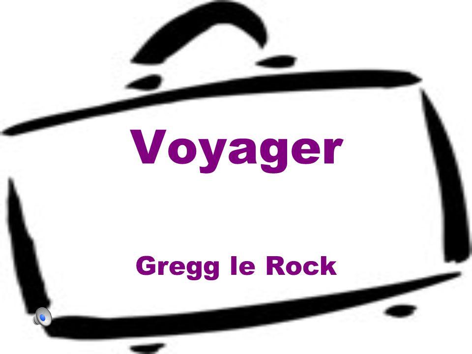 Voyager Gregg le Rock