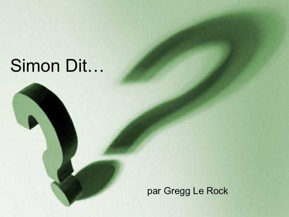 Simon Dit… par Gregg Le Rock