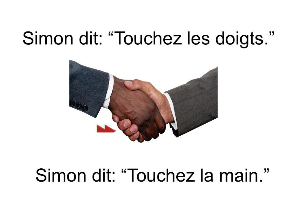 Simon dit, Touchez le coude. Simon dit, Touchez le bras.