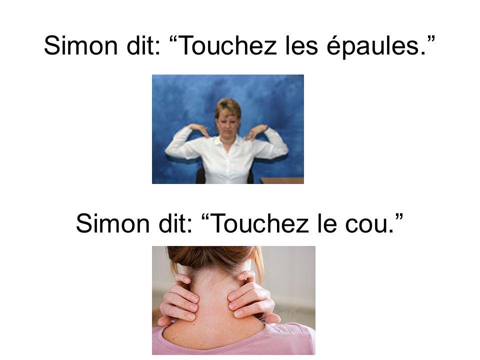 Simon dit: Touchez les oreilles Simon dit: Touchez le nez. Simon dit: Touchez la bouche.
