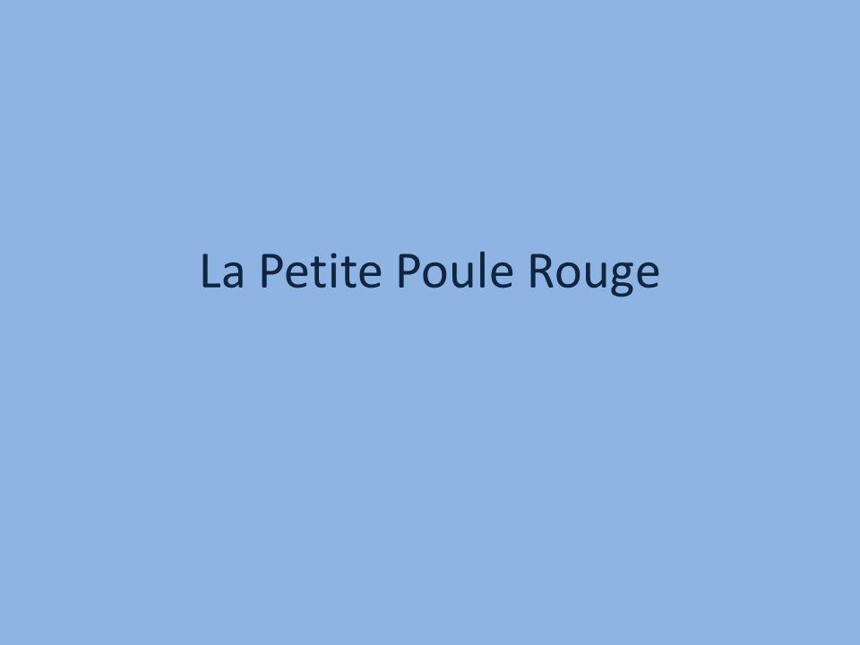 Voici lhistoire de la Petite Poule Rouge.