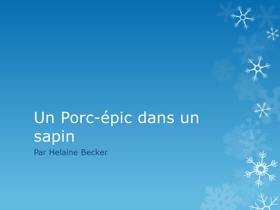 Un Porc-épic dans un sapin Par Helaine Becker