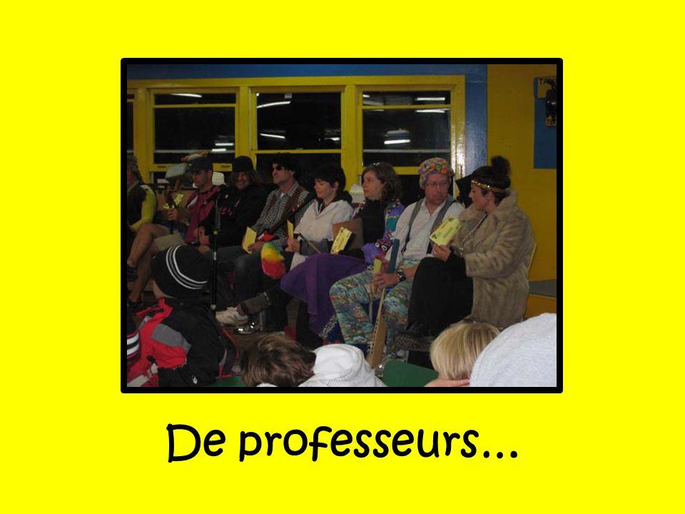 De professeurs…