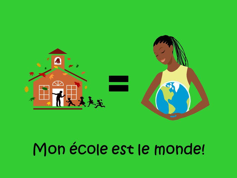 Mon école est le monde!