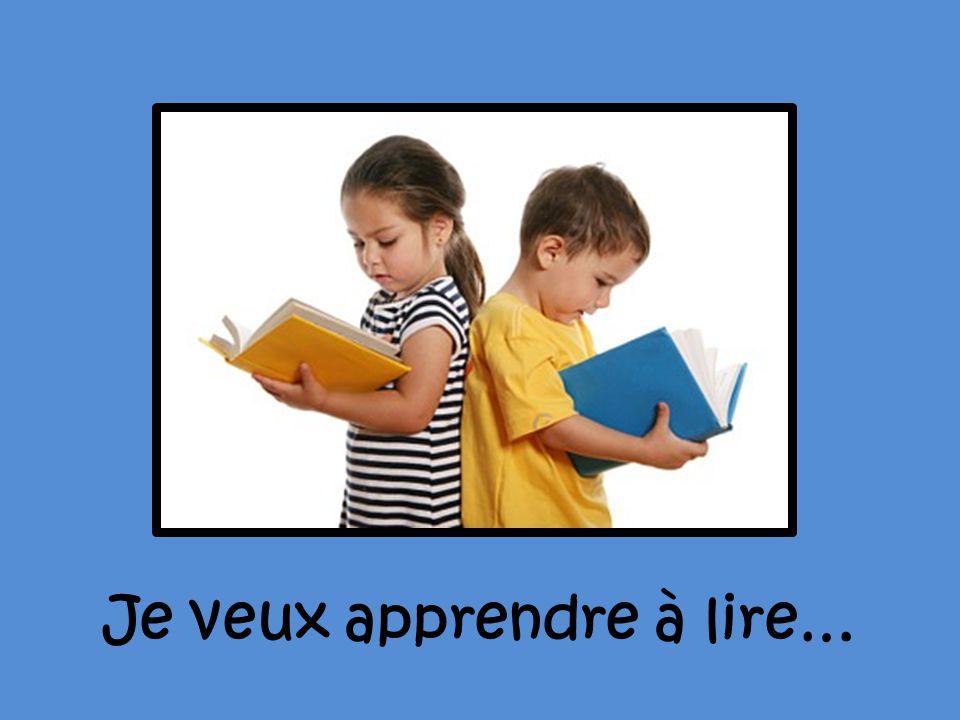 Je veux apprendre à lire…