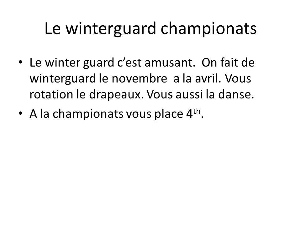 Le winterguard championats Le winter guard cest amusant. On fait de winterguard le novembre a la avril. Vous rotation le drapeaux. Vous aussi la danse