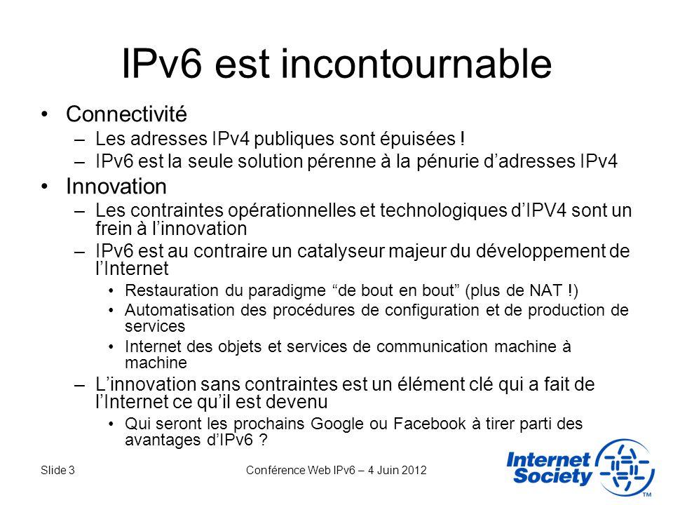 Slide 4Conférence Web IPv6 – 4 Juin 2012 Doù venons-nous ?