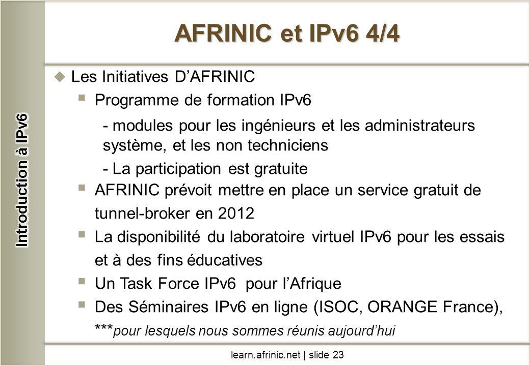 Les Initiatives DAFRINIC Programme de formation IPv6 - modules pour les ingénieurs et les administrateurs système, et les non techniciens - La partici