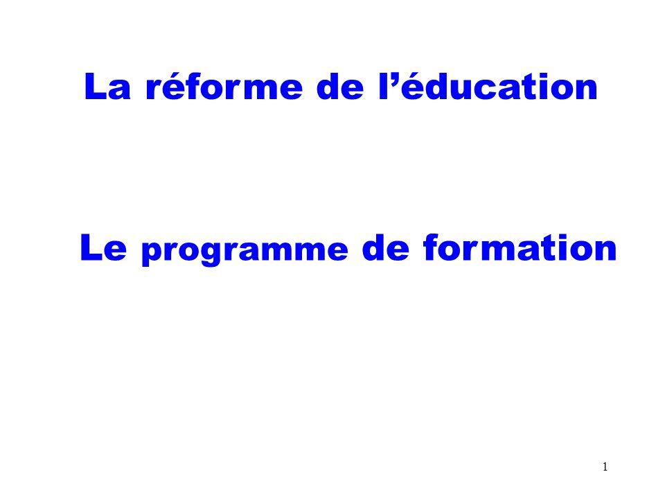 1 La réforme de léducation Le programme de formation