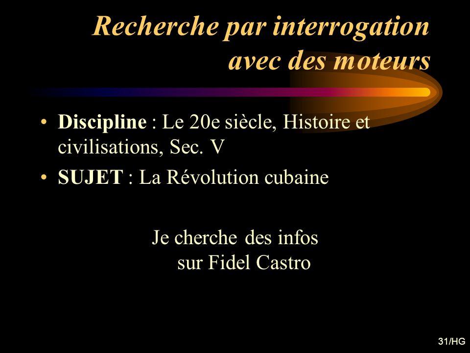 31/HG Recherche par interrogation avec des moteurs Discipline : Le 20e siècle, Histoire et civilisations, Sec. V SUJET : La Révolution cubaine Je cher